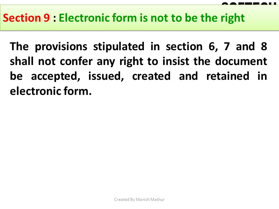 Section 9 : Electronic form is not to be the right