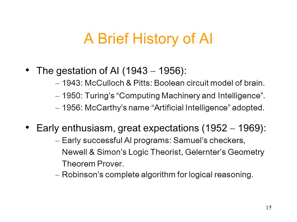 A Brief History of AI The gestation of AI (1943 - 1956):