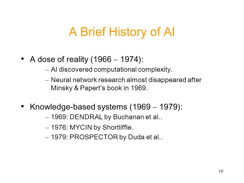 A Brief History of AI A dose of reality (1966 - 1974):