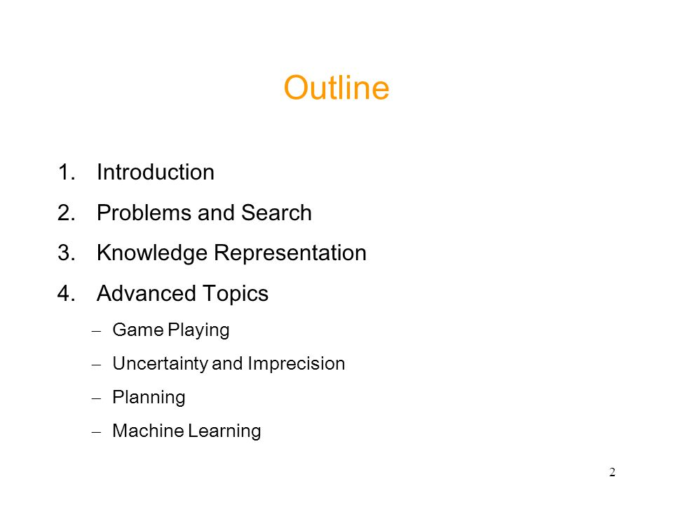 Outline Introduction Problems and Search Knowledge Representation