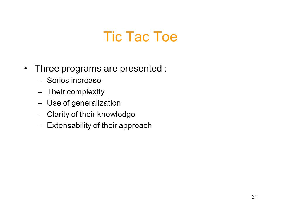 Tic Tac Toe Three programs are presented : Series increase