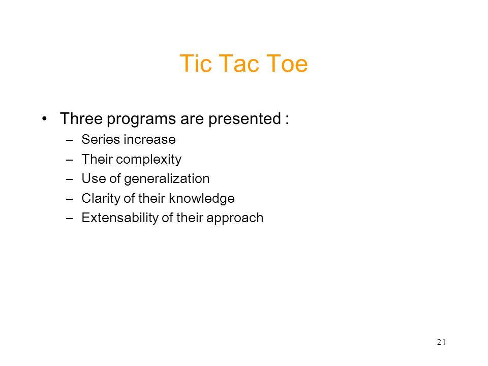 Tic Tac Toe Three programs are presented : Series increase