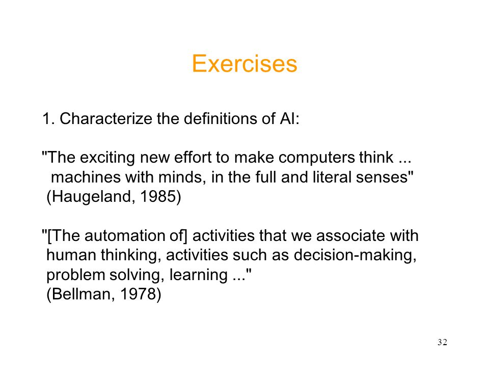 Exercises 1. Characterize the definitions of AI: