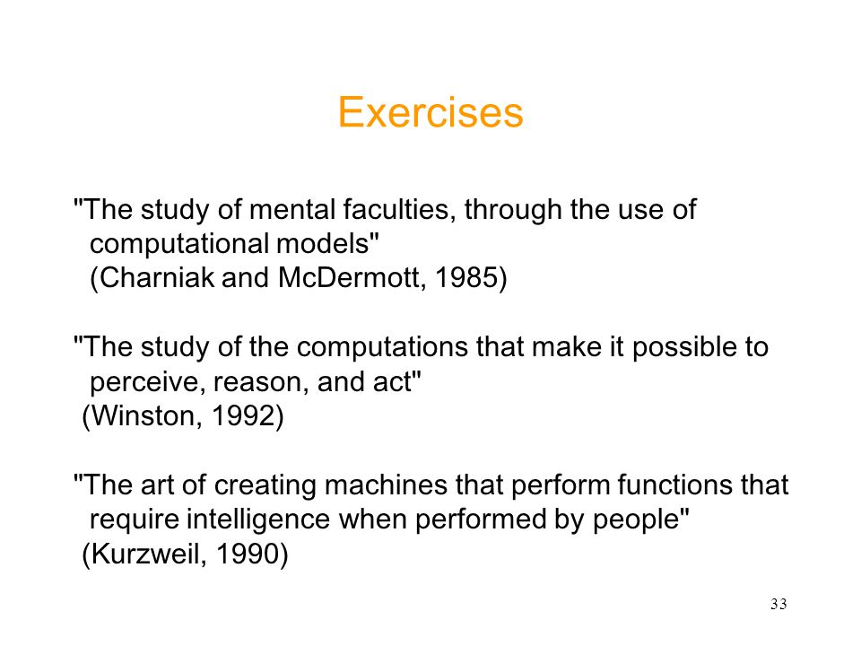 Exercises The study of mental faculties, through the use of