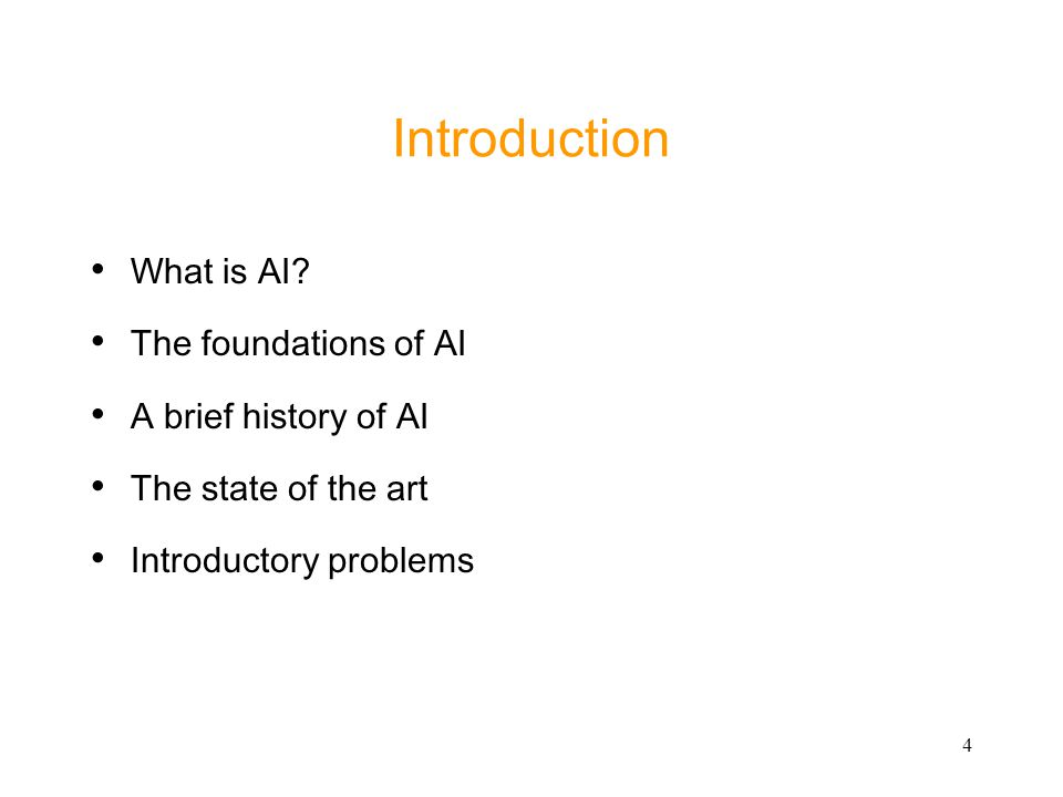 Introduction What is AI The foundations of AI A brief history of AI