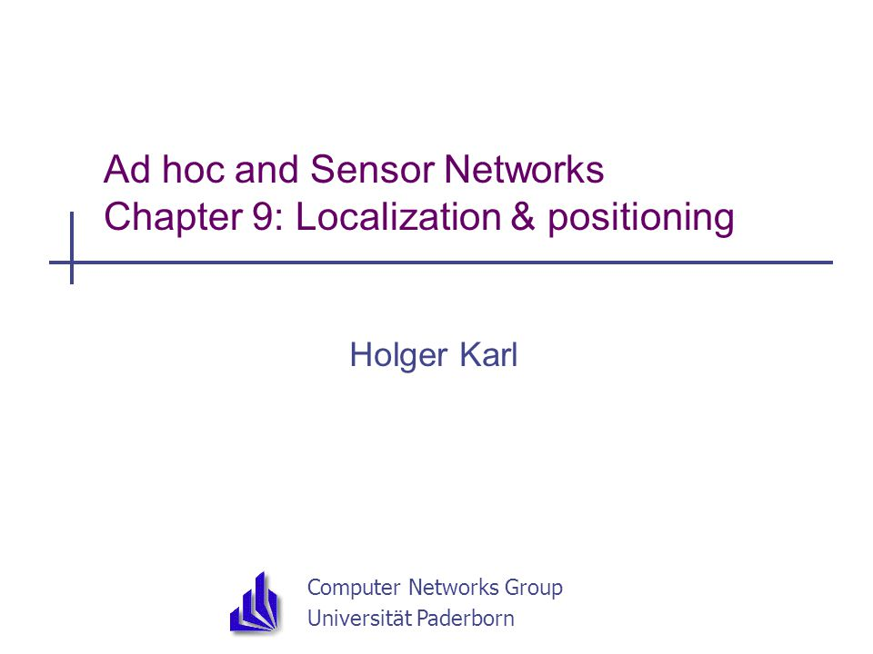 Ad hoc and Sensor Networks Chapter 9: Localization & positioning