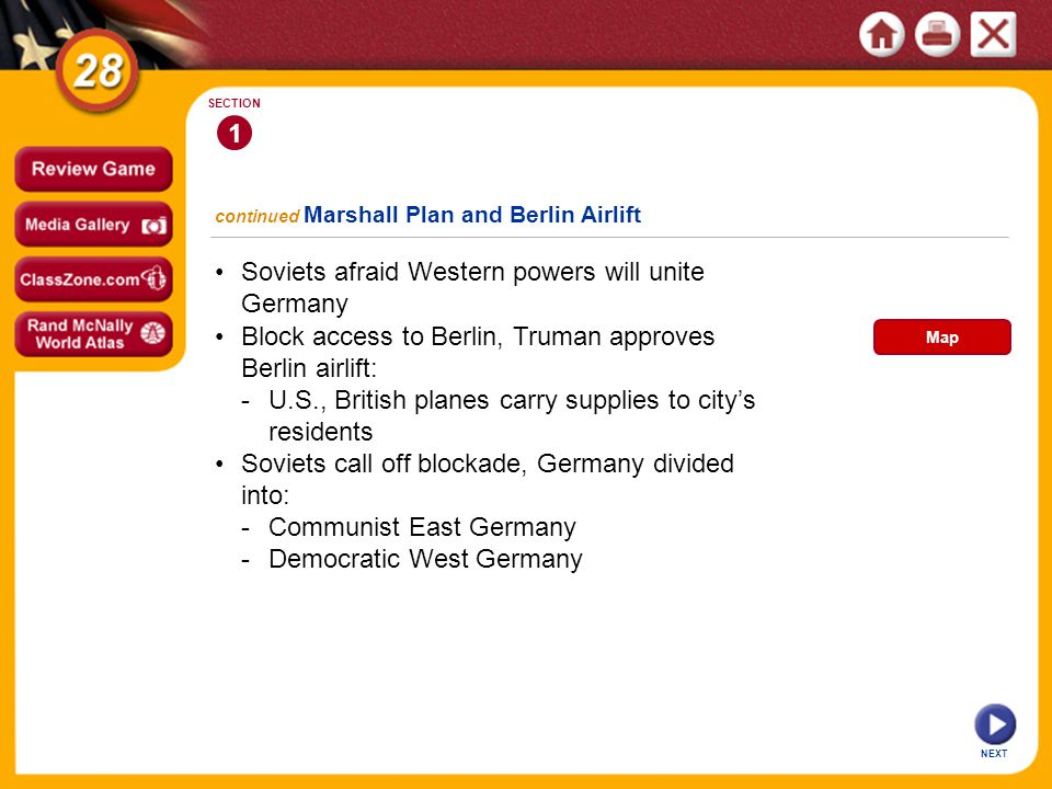 • Soviets afraid Western powers will unite Germany
