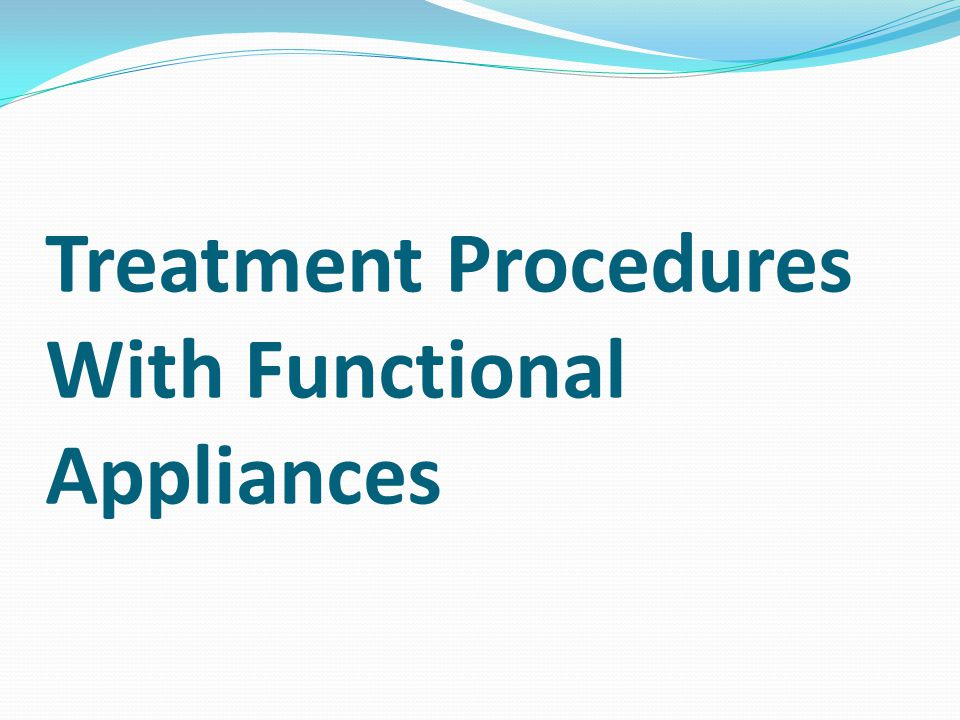 Treatment Procedures With Functional Appliances