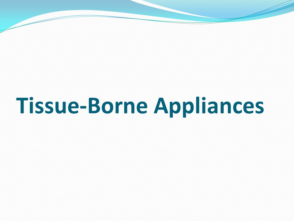 Tissue-Borne Appliances