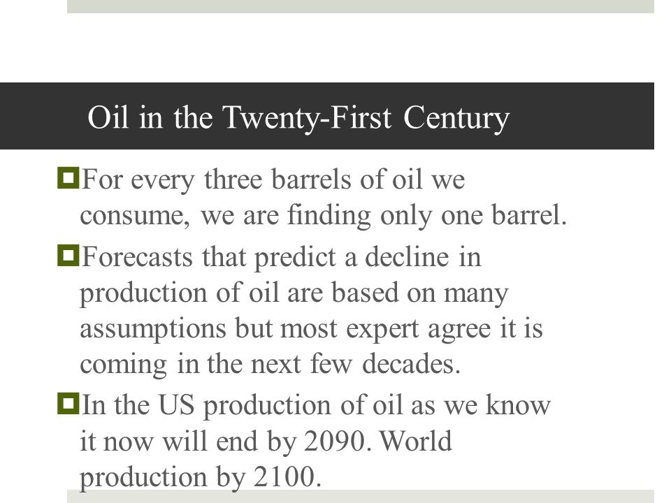 Oil in the Twenty-First Century
