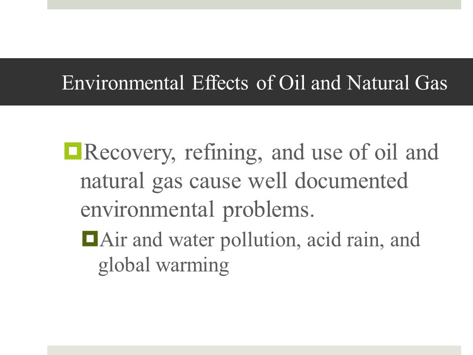 Environmental Effects of Oil and Natural Gas