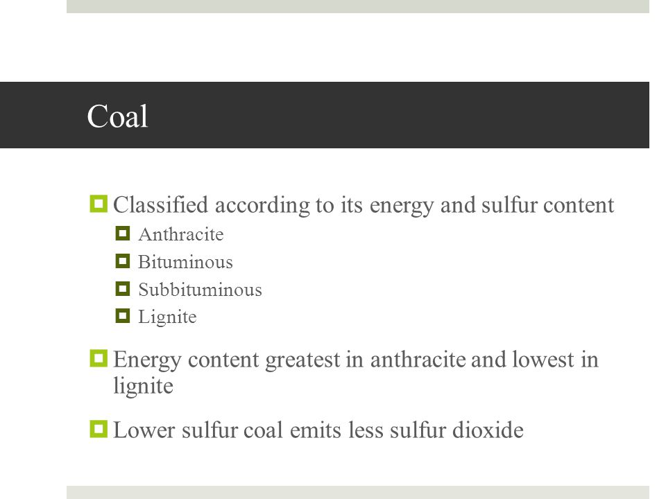 Coal Classified according to its energy and sulfur content