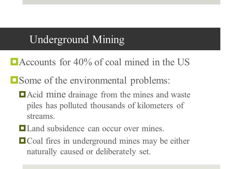Underground Mining Accounts for 40% of coal mined in the US