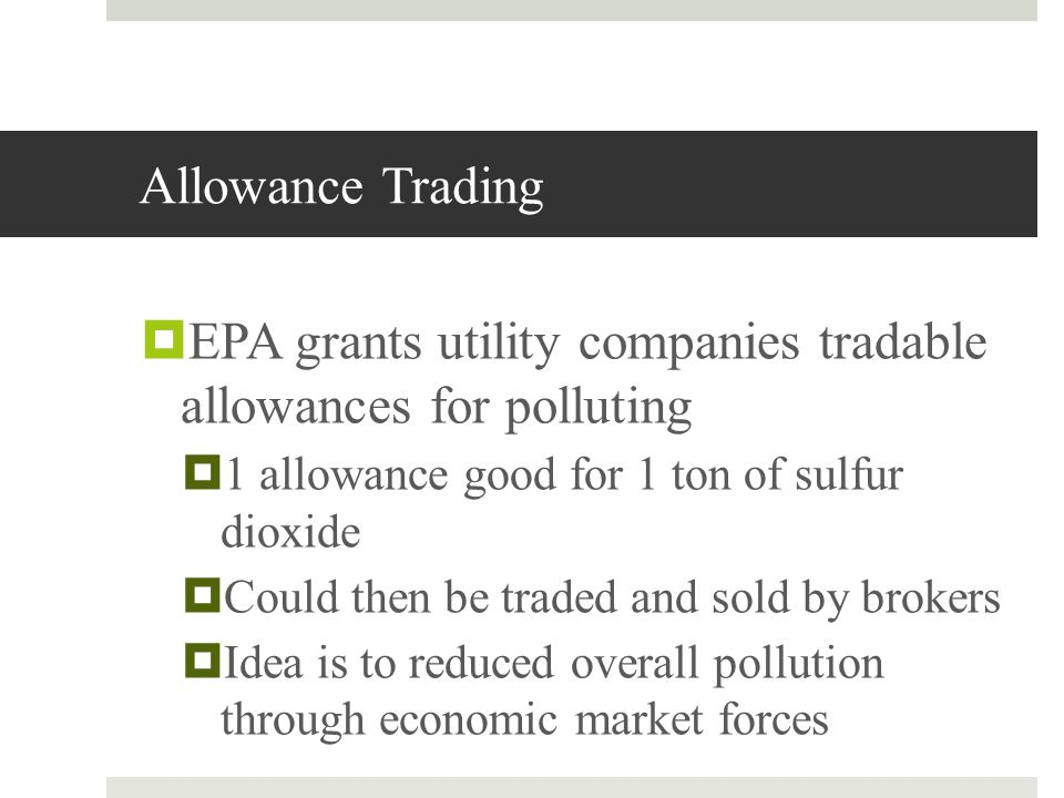 EPA grants utility companies tradable allowances for polluting