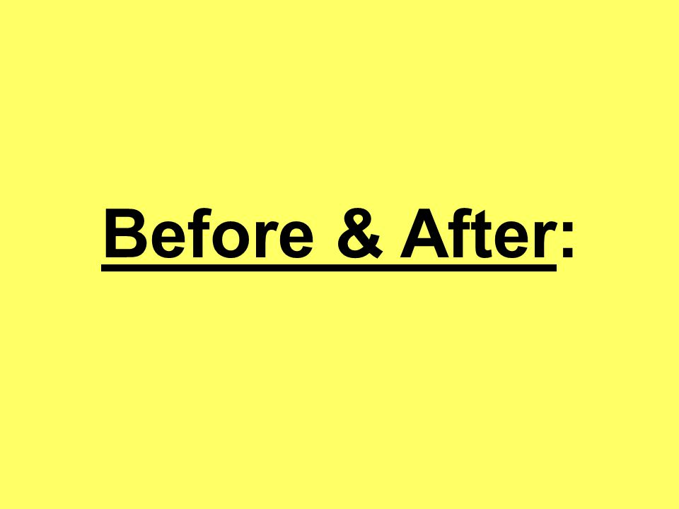 Before & After: