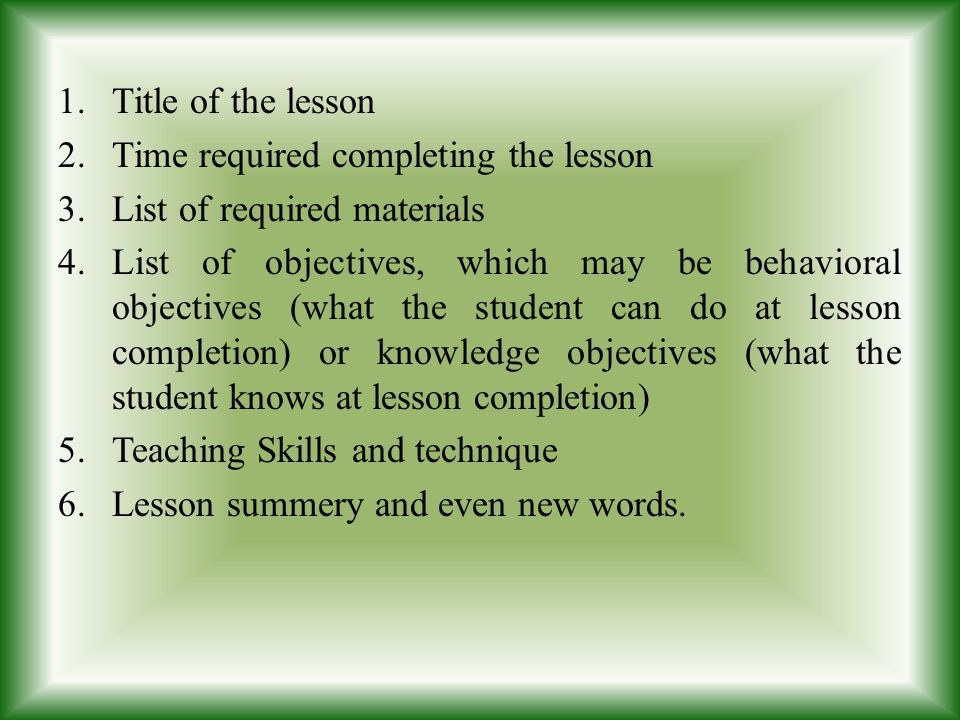 Title of the lesson Time required completing the lesson. List of required materials.