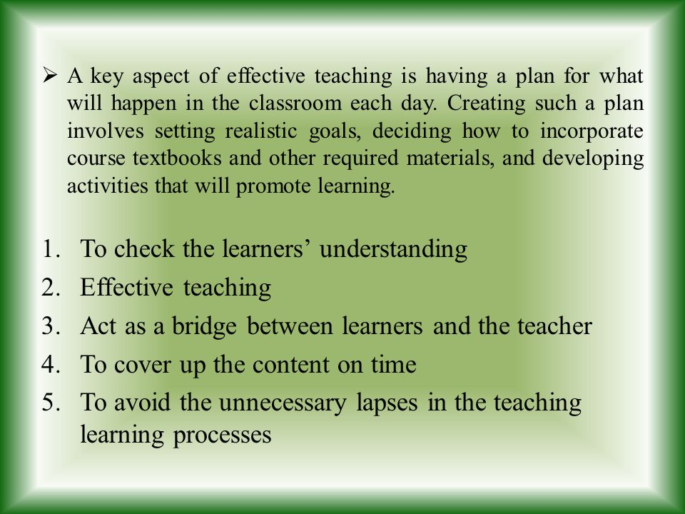 To check the learners' understanding Effective teaching