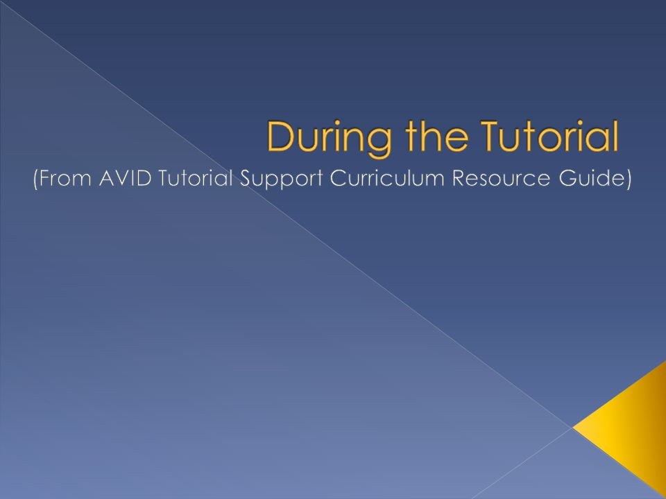(From AVID Tutorial Support Curriculum Resource Guide)