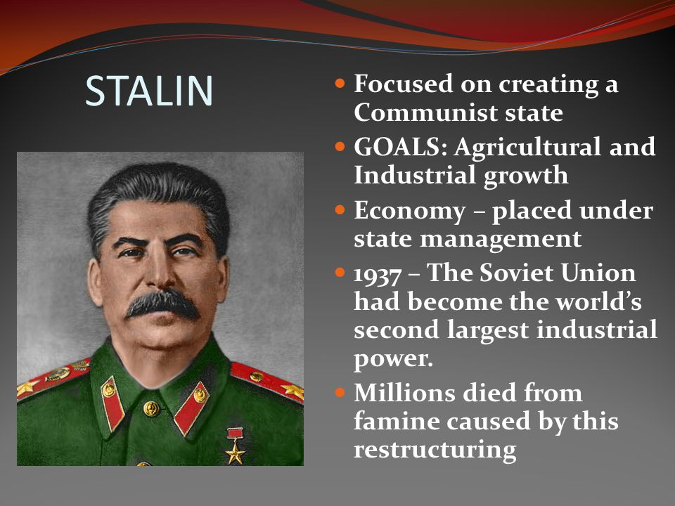 STALIN Focused on creating a Communist state