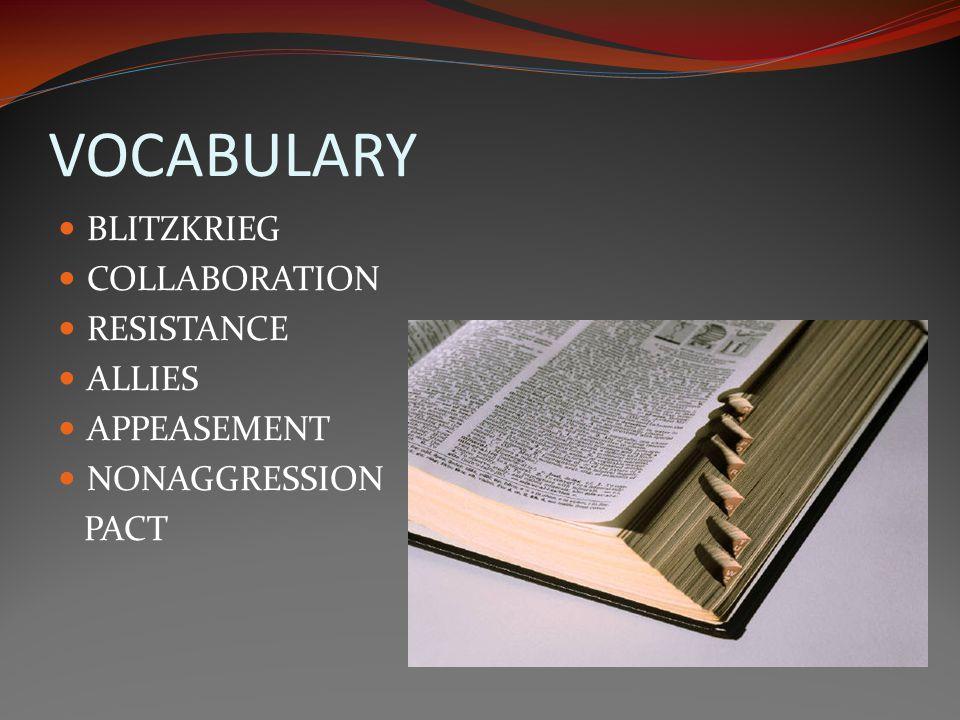 VOCABULARY BLITZKRIEG COLLABORATION RESISTANCE ALLIES APPEASEMENT
