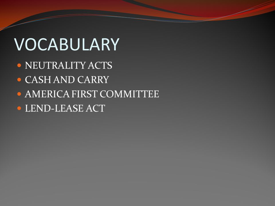 VOCABULARY NEUTRALITY ACTS CASH AND CARRY AMERICA FIRST COMMITTEE