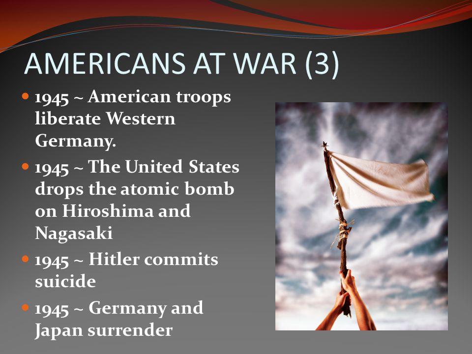 AMERICANS AT WAR (3) 1945 ~ American troops liberate Western Germany.