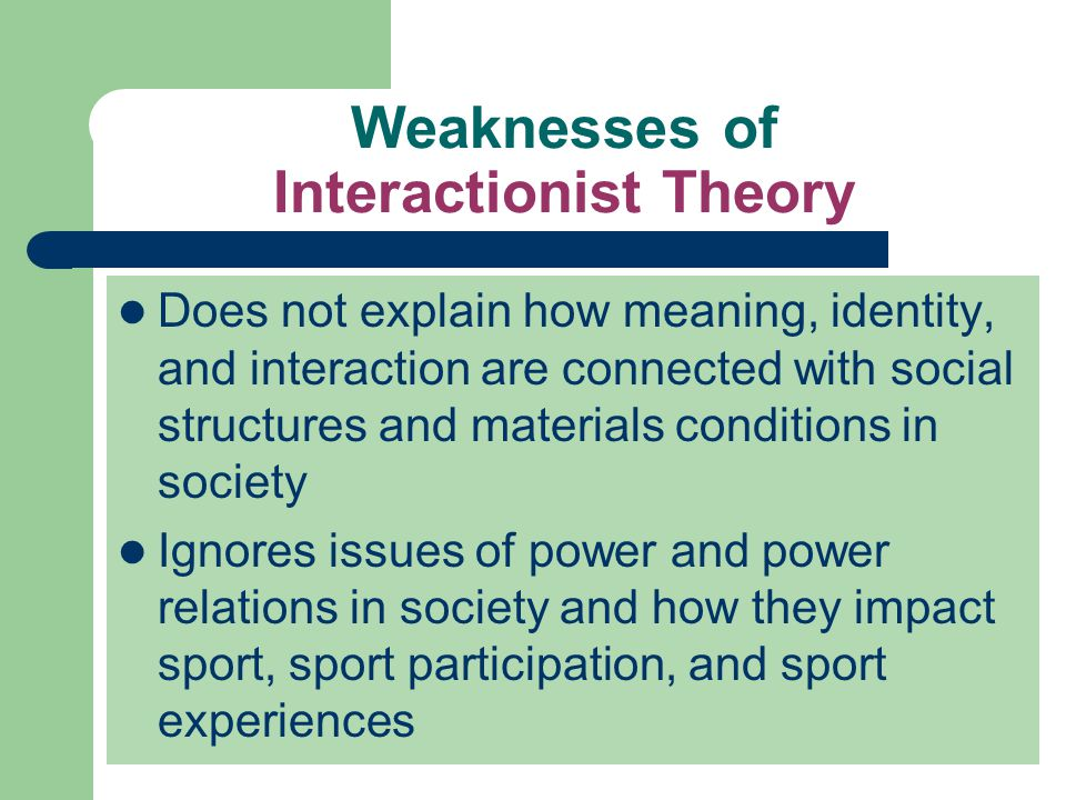 interactionist theory This process, in combination with interactionist ideas about self-concept  formation, is the basis of the labeling theory of deviance labeling theory  proposes that.