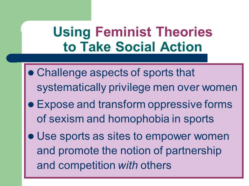 Using Feminist Theories to Take Social Action