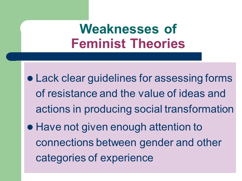 Weaknesses of Feminist Theories