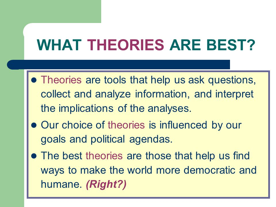 WHAT THEORIES ARE BEST