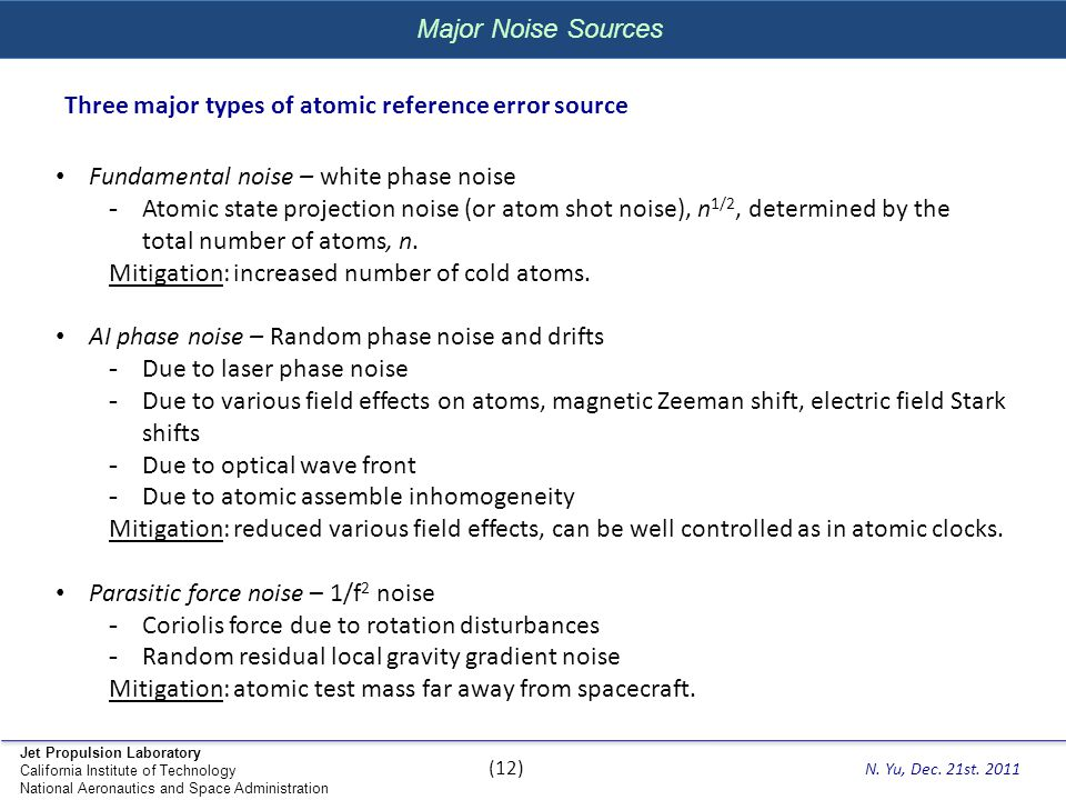 Major Noise Sources Three major types of atomic reference error source. Fundamental noise – white phase noise.