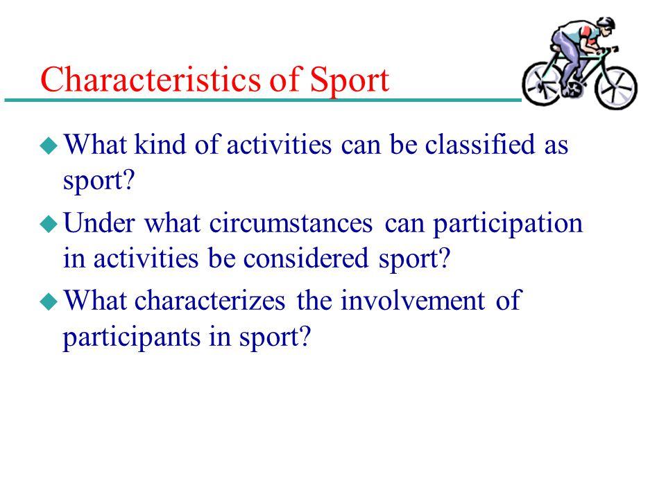 Characteristics of Sport
