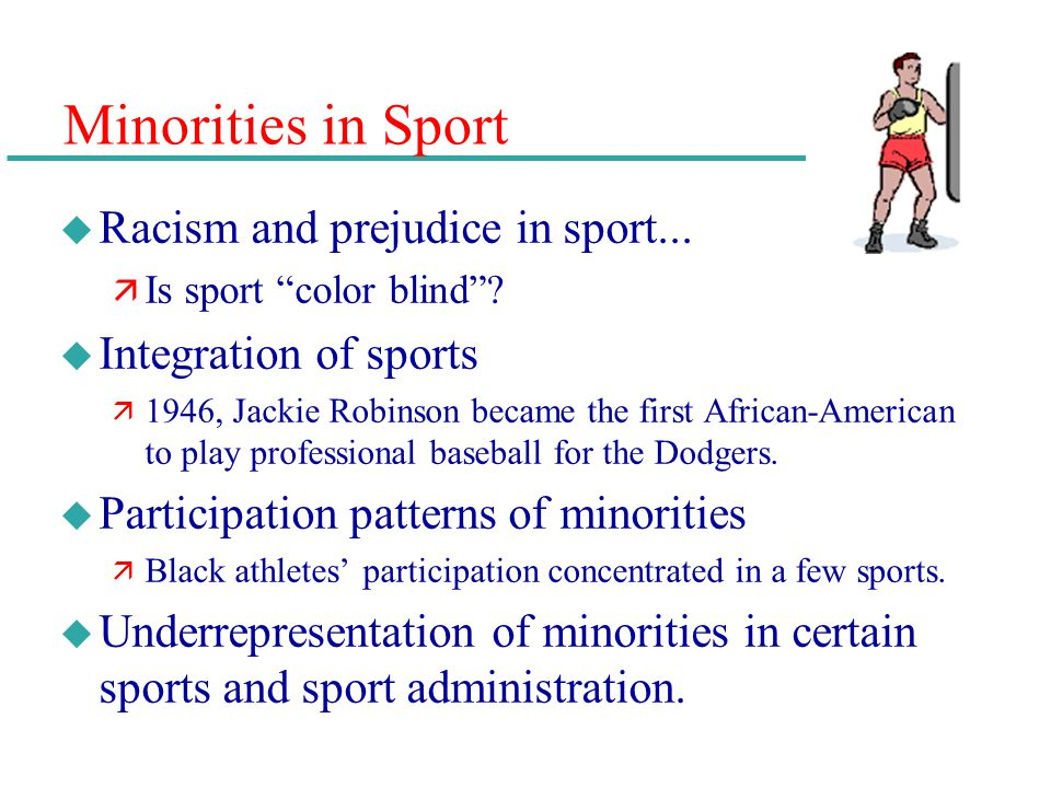 Minorities in Sport Racism and prejudice in sport...