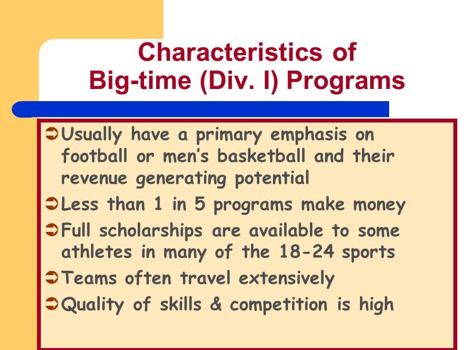 Characteristics of Big-time (Div. I) Programs