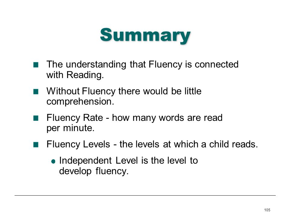 Summary The understanding that Fluency is connected with Reading.