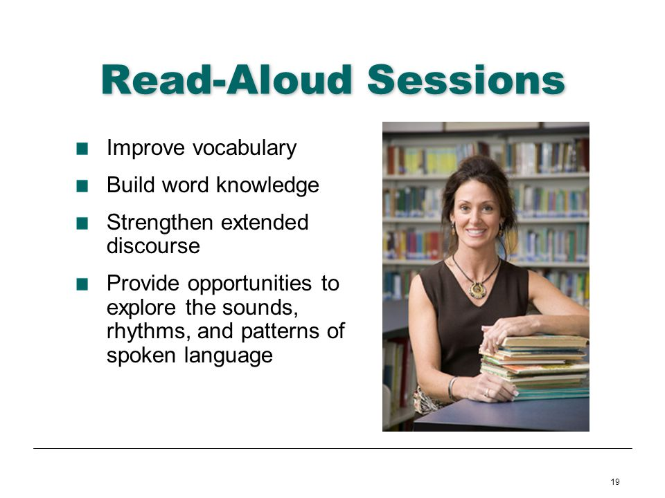 Read-Aloud Sessions Improve vocabulary Build word knowledge