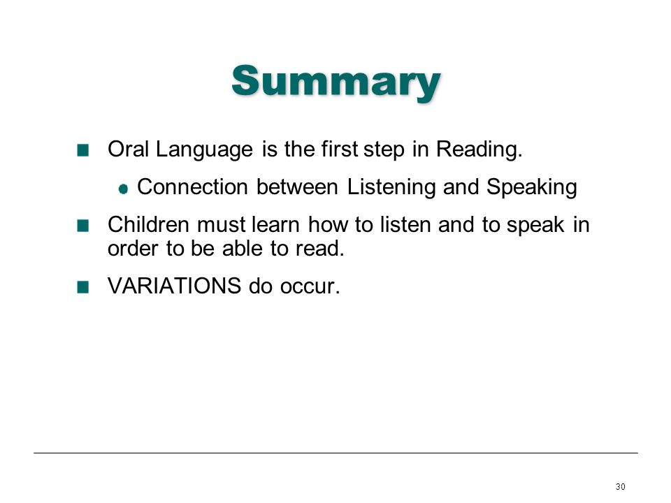 Summary Oral Language is the first step in Reading.