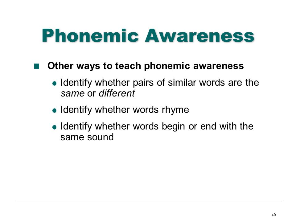 Phonemic Awareness Other ways to teach phonemic awareness