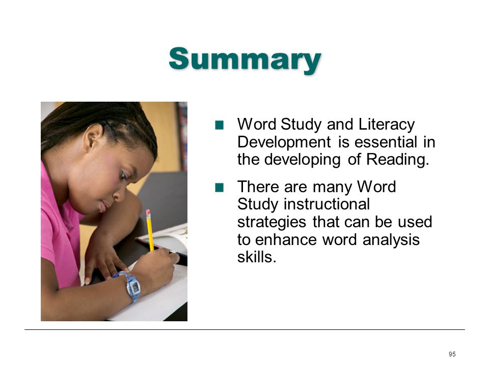 Summary Word Study and Literacy Development is essential in the developing of Reading.