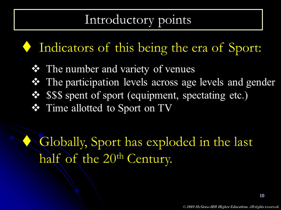 Indicators of this being the era of Sport:
