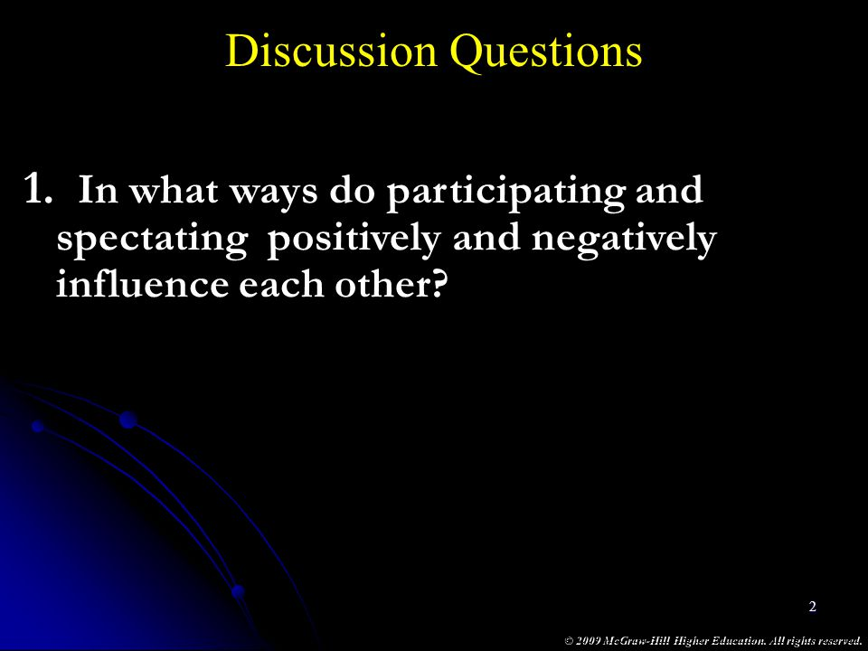 Discussion Questions In what ways do participating and spectating positively and negatively influence each other