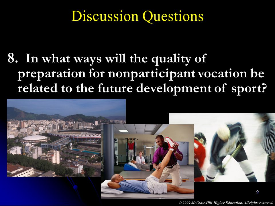 Discussion Questions In what ways will the quality of preparation for nonparticipant vocation be related to the future development of sport