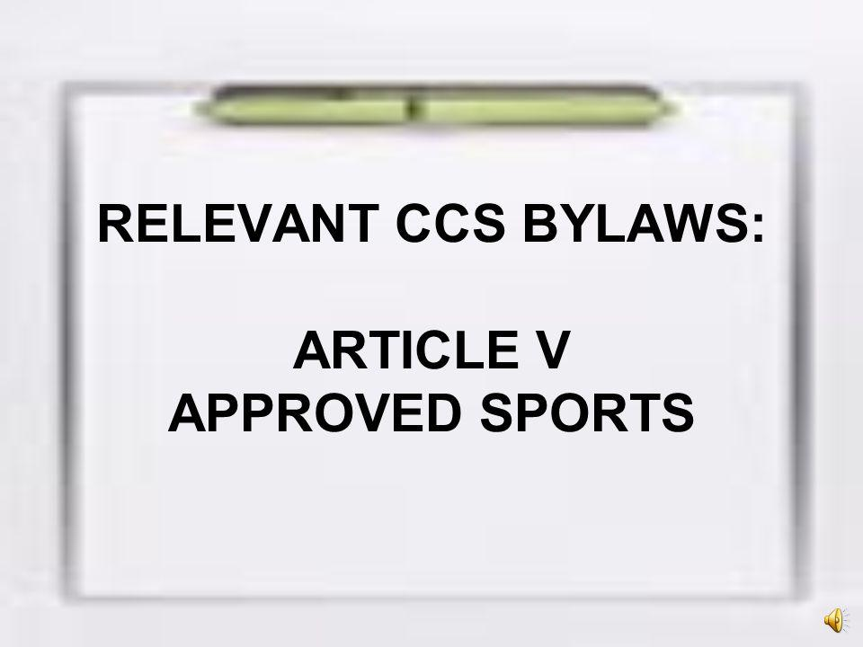 RELEVANT CCS BYLAWS: ARTICLE V APPROVED SPORTS