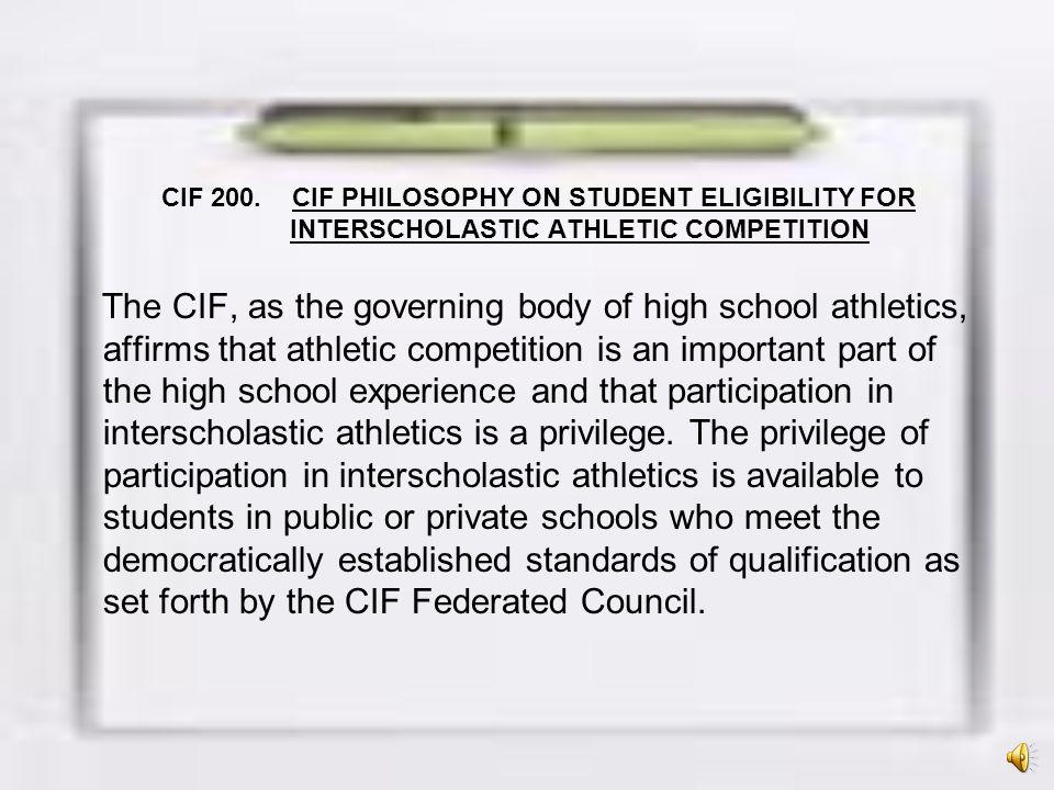 CIF 200. CIF PHILOSOPHY ON STUDENT ELIGIBILITY FOR INTERSCHOLASTIC ATHLETIC COMPETITION