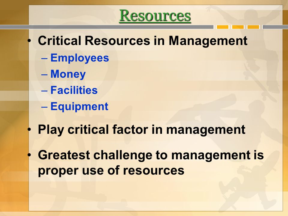 Resources Critical Resources in Management
