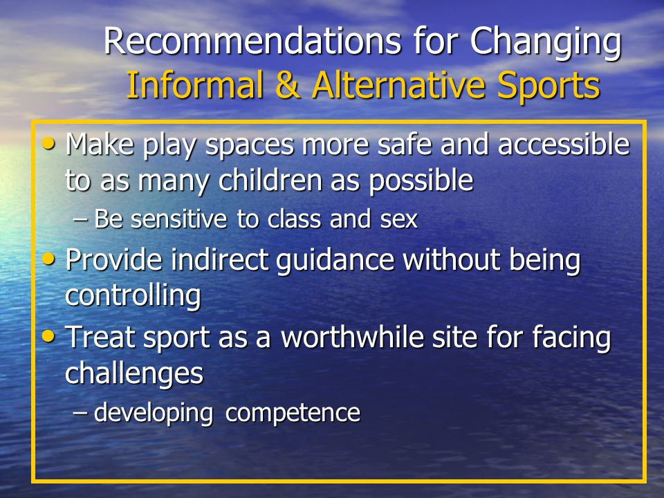 Recommendations for Changing Informal & Alternative Sports