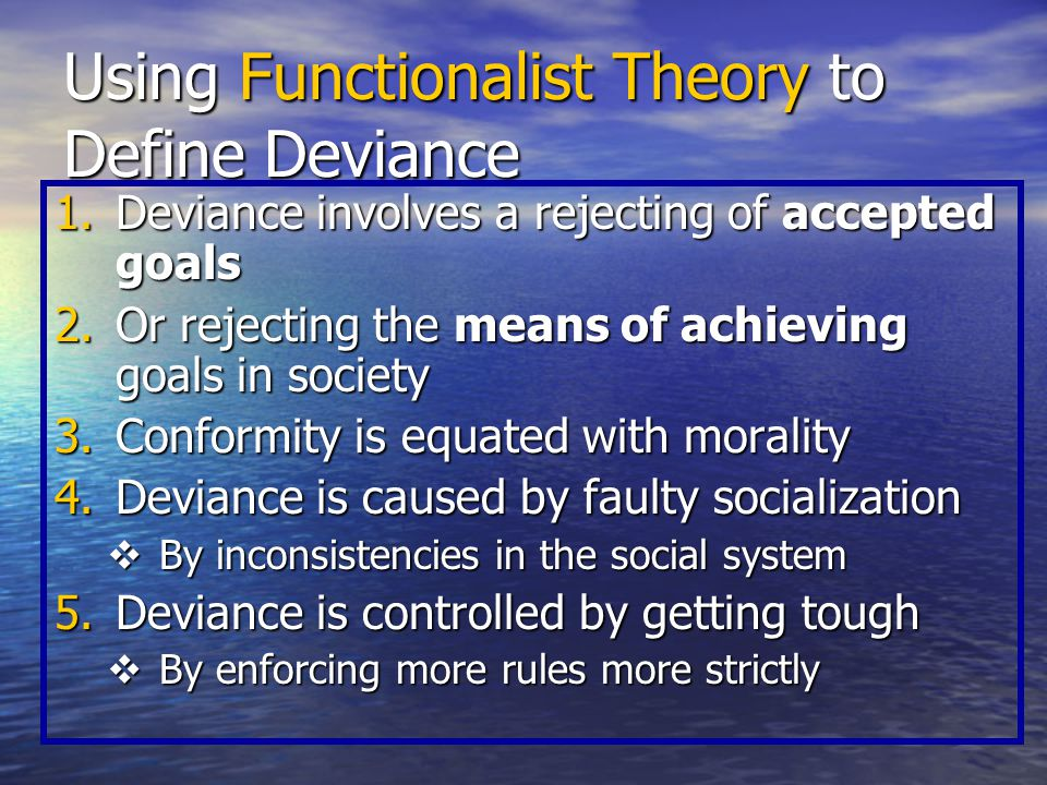 Using Functionalist Theory to Define Deviance