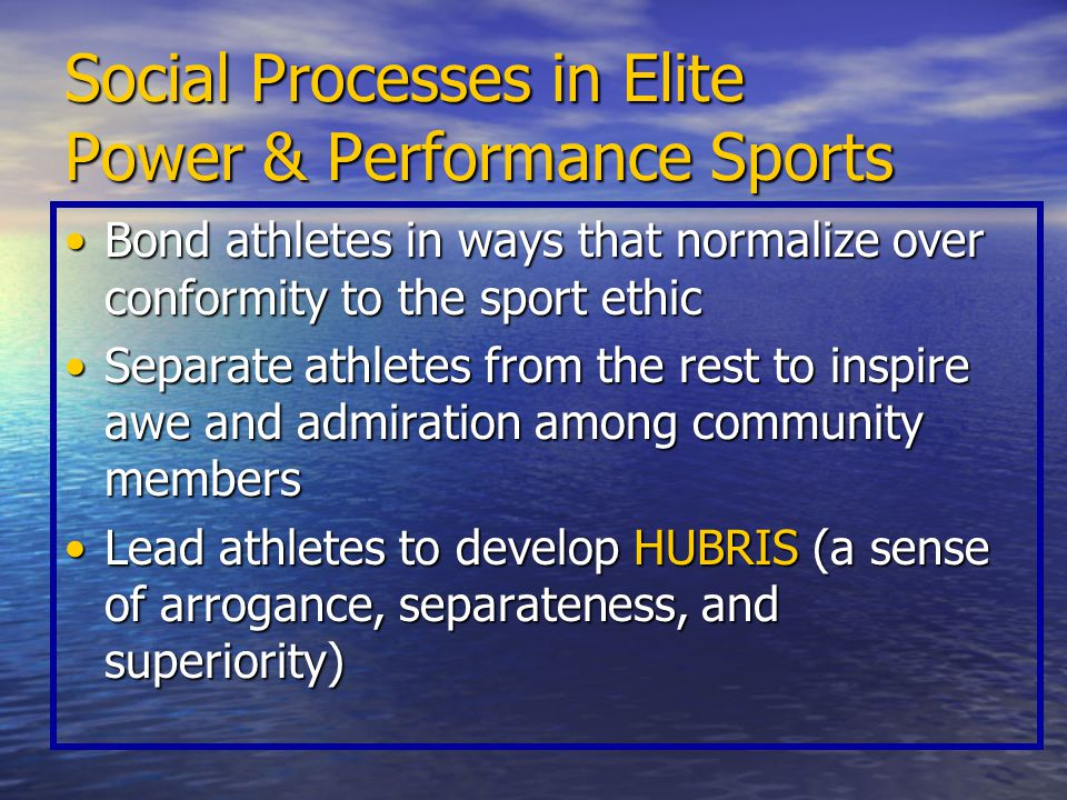 Social Processes in Elite Power & Performance Sports
