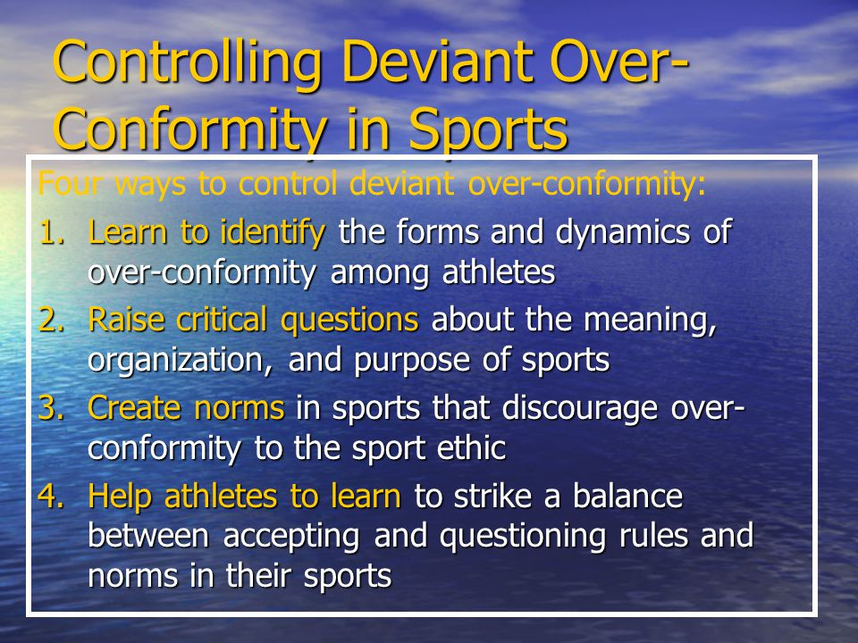 Controlling Deviant Over-Conformity in Sports