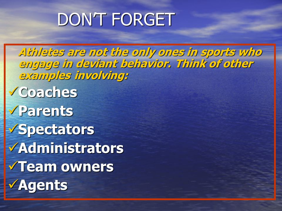 DON'T FORGET Coaches Parents Spectators Administrators Team owners